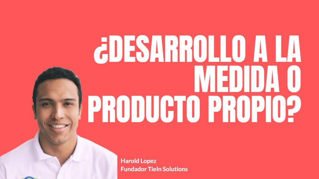 Portada del podcast: ¿Desarrollo a la medida o producto propio?