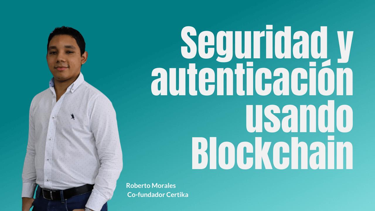 Portada del podcast sobre seguridad y autenticación con blockchain - Roberto Morales