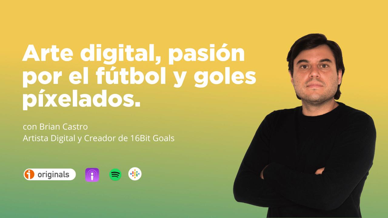 Brian Castro - Artista digital y creador de 16Bits Goals